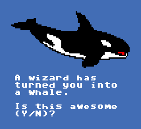 Wizard has turned you into a whale